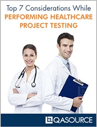 Top 7 Considerations While Performing Healthcare Project Testing