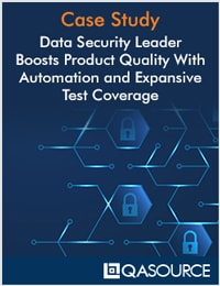 Data Security Leader Boosts Product Quality With Automation and Expansive Test Coverage