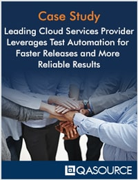 Leading Cloud Services Provider Leverages Test Automation For Faster Releases And More Reliable Results