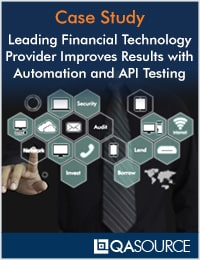 Leading Financial Technology Provider Improves Results With Automation and API Testing