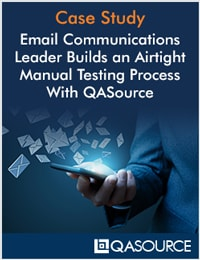 Email Communications Leader Builds an Airtight Manual Testing Process With QASource