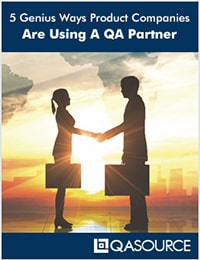 Download Free Report: 5 Genius Ways Product Companies Are Using A QA Partner
